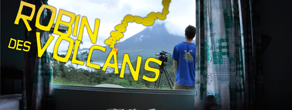 Robin des volcans - Le film